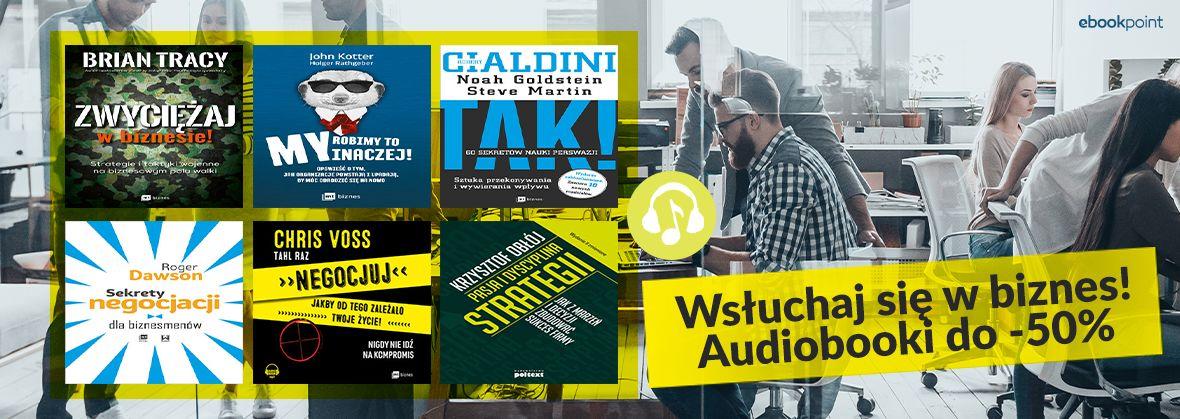 Promocja na ebooki Wsłuchaj się w biznes! / Audiobooki do -50%